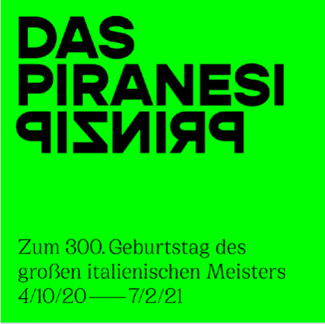 """Ausstellung """"Das Piranesi Prinzip"""""""