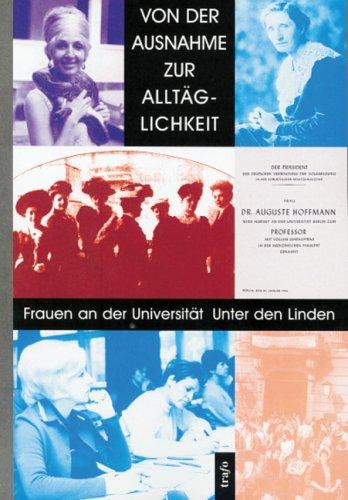 """Ausstellung """"Von der Ausnahme zur Alltäglichkeit. Frauen an der Universität Unter den Linden"""""""